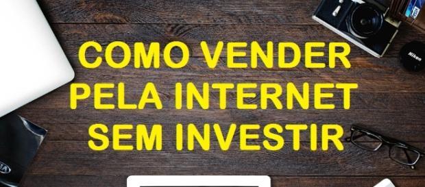 5 maneiras de vender pela internet sem gastar dinheiro
