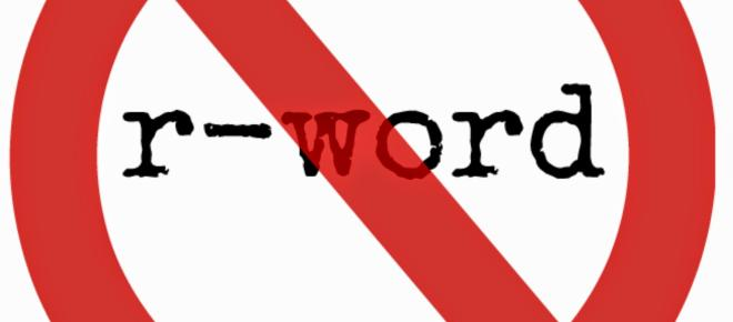 The 'R' Word: Why is it still as common as ever?