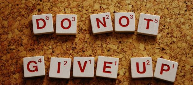 Do not give up! [Image credit: Pixabay.com]