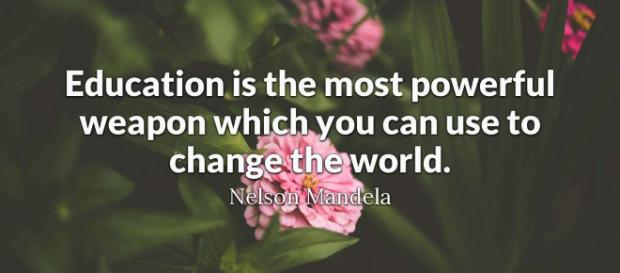 Education is the most powerful weapon which you can use to change ... - brainyquote.com