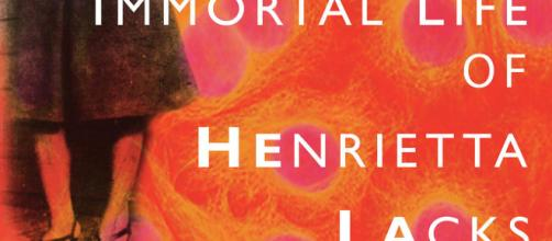 The Immortal Life of Henrietta Lacks. - [Image by https://www.flickr.com/photos/oregonstateuniversity/4446362442]