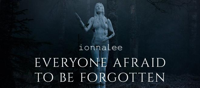 Everyone Afraid To Be Forgotten?
