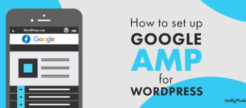 How to Properly Setup Google AMP on your WordPress Site - webbymonks.com
