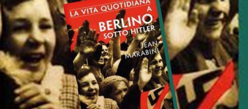 """'La vita quotidiana a Berlino sotto Hitler"""", di J. Marabini"""