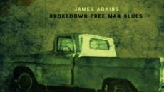 Brokedown Free Man Blues de James Adkins; un poema a la música