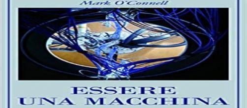 """Cover di """"Essere una Macchina"""" di Mark O'Connell (Adelphi) da sito Adelphi"""