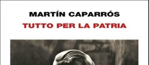 'Tutto per la patria', di Martin Caparros