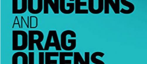'Dungeons and Drag Queens' is a series of essays by comedic author Greg Scarnici. / Images via Greg Scarnici, used with permission.