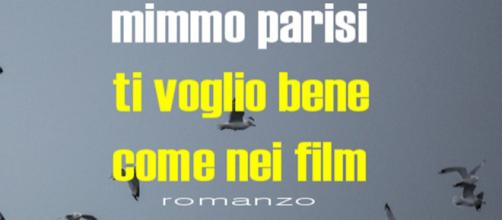 Cover del nuovo romanzo di Mimmo Parisi, 'Ti voglio bene come nei film'