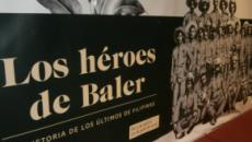 El Museo del Ejército realiza una exposición sobre los héroes de Baler