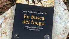 José Antonio Cabezas Vigara publica su segundo libro: 'En busca del fuego'