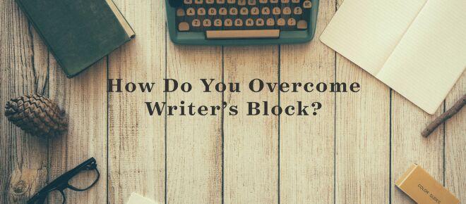 Ways to overcome writer's block