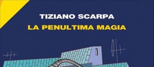 Tiziano Scarpa, 'La penultima magia'.