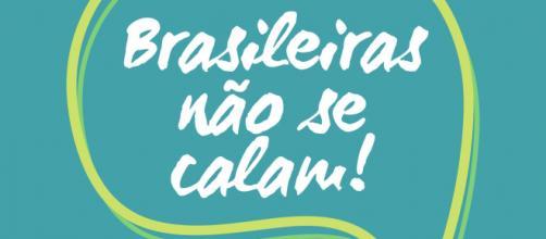 """O movimento chama-se """"Brasileiras não se calam""""."""