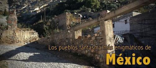 Los pueblos fantasma de México se cimientan en increíbles leyendas, que justifican su abandono.