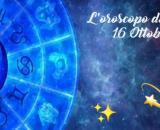 Oroscopo, previsioni della giornata di sabato 16 ottobre 2021