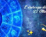 L'oroscopo di Venerdì 22 ottobre 2021.