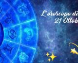 Oroscopo e previsioni della giornata di giovedì 21 ottobre 2021.