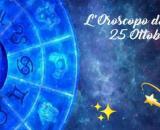 Oroscopo e previsioni della giornata di lunedì 25 ottobre 2021.