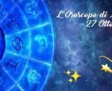 Previsioni oroscopo della giornata di mercoledì 27 ottobre 2021.