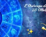 Oroscopo e previsioni zodiacali della giornata di giovedì 28 ottobre 2021.