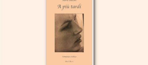 'A più tardi' di Maria Mazzali (Silva Editore).