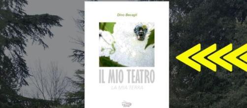 Il mio teatro, la mia terra, il libro di Dino Becagli (Villani Editore).
