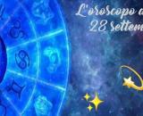 Oroscopo della giornata di 28 settembre 2021.