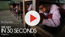 The day in 30 seconds - 28 April 2015