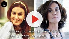 Amigos de cena se desesperam com a morte de Márcia Cabrita