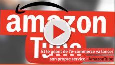 Amazon va lancer AmazonTube et déclare la guerre à Youtube !