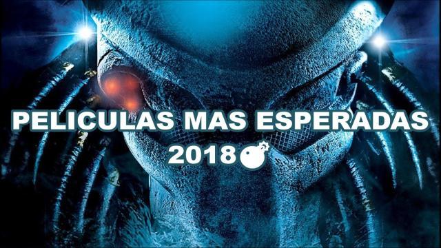 Una vista previa de las películas que habrán en el 2018