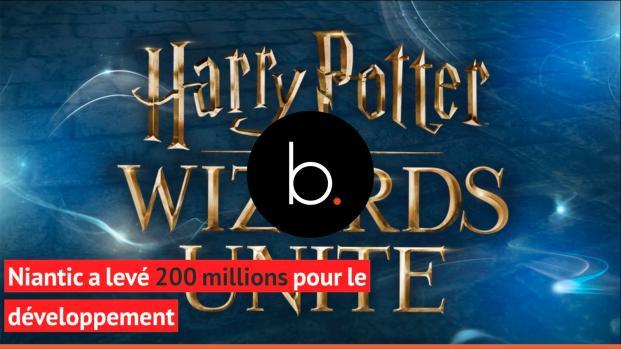 Harry Potter Wizards Unite : Niantic a levé 200 millions pour développer le jeu