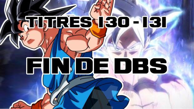 Titres Dragon Ball Super 130/131: Les limites de Gokû ? Un combat sans précédent
