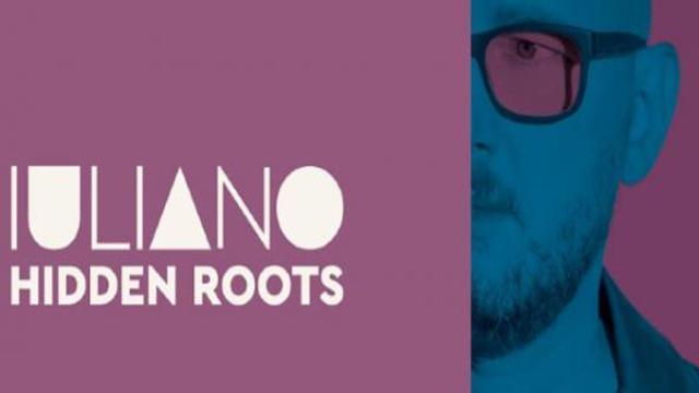Hidden Roots de Iuliano; pop experimental, etereo y de alto nivel