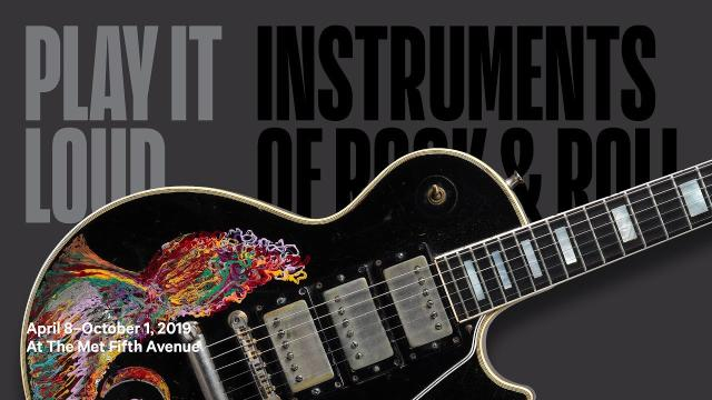 Play it Loud: Instruments of Rock & Roll exhibition debuts at the Met