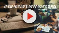 #DearMeTenYearsAgo el hashtag que te sirve para evocar tu pasado