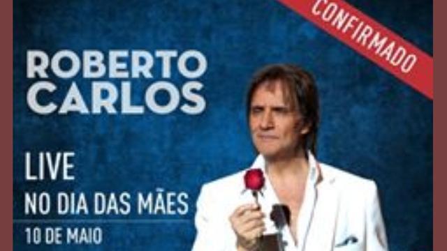 Roberto Carlos fará live para homenagear as mães