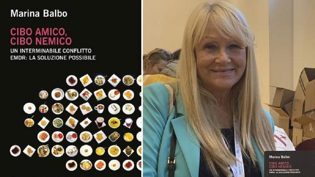 'Cibo amico, cibo nemico', l'ultimo libro di Marina Balbo contro i disturbi alimentari