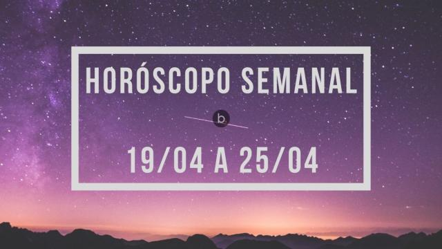 Horóscopo da semana para os signos entre 19 e 25/4
